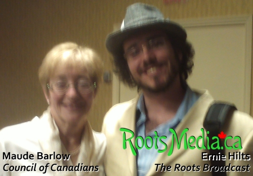 Maude Barlow, Council of Canadians & Ernie Hilts, The Roots Broadcast